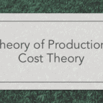 Theory of Production: Cost Theory