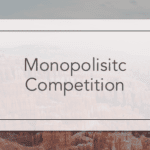 Economics of Monopolistic Competition