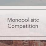 Economics of Monopolistic Competition