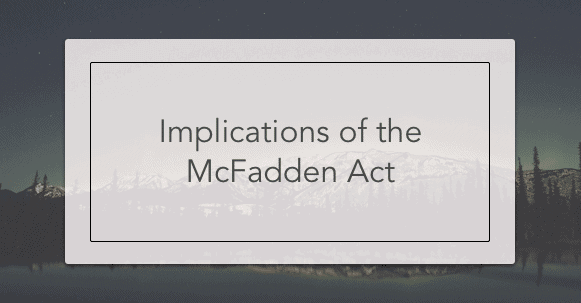 implications of the mcfadden act