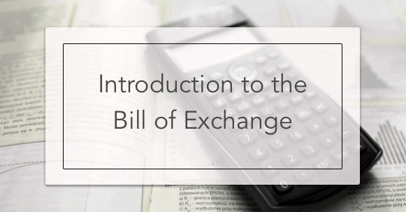 Introduction to Bill of Exchange
