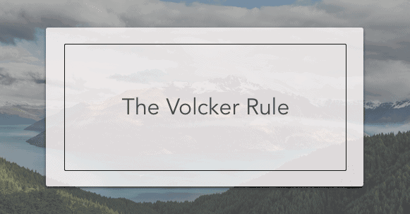 volcker rule The volcker rule, mandated by the 2010 dodd-frank reforms spurred by the financial crisis, prohibits banks with federally insured deposits from trading for their own profit rather than on behalf.