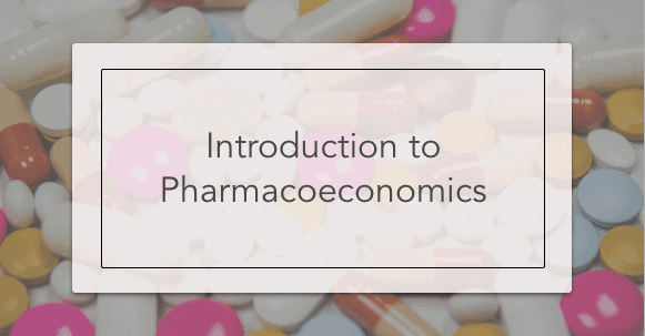 Introduction to Pharmacoeconomics