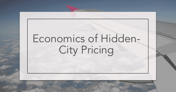 Economics of Hidden-City Pricing