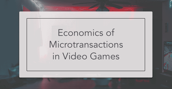 Economics of Microtransactions in Video Games | Intelligent Economist